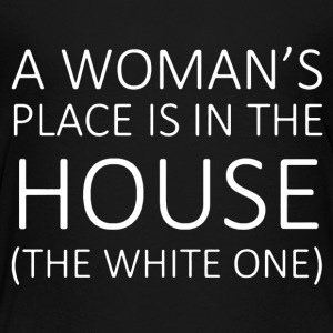 Woman Place Is In The House Shirt - Toddler Premium T-Shirt