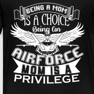 Being An Air Force Mom Shirt - Toddler Premium T-Shirt