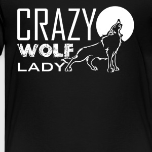 Crazy Wolf Lady Shirt - Toddler Premium T-Shirt