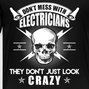 Don't Mess With Electricians Shirt - Toddler Premium T-Shirt