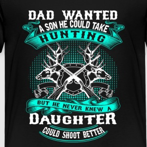 Daughter Shoot Better T-Shirt - Toddler Premium T-Shirt