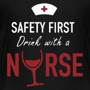 Drink With A Nurse Shirt - Toddler Premium T-Shirt