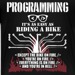 Programming Is Easy Like Riding A Bike Shirt - Toddler Premium T-Shirt