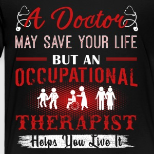 Occupational Therapist Shirts - Toddler Premium T-Shirt