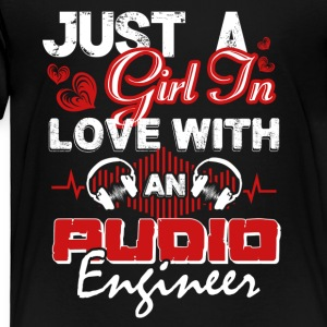 Just A Girl In Love With An Audio Engineer Shirt - Toddler Premium T-Shirt