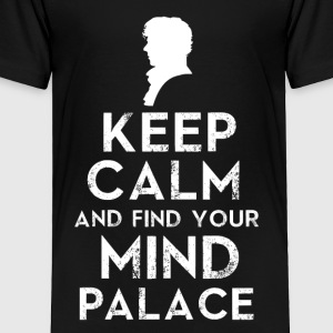 Keep Calm And Find Your Mind Palace - Toddler Premium T-Shirt