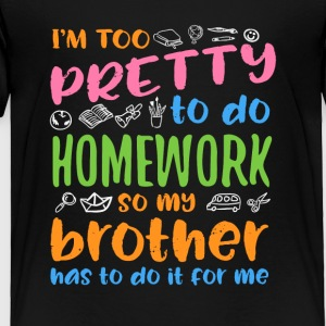 I´m too pretty to do homework - Toddler Premium T-Shirt