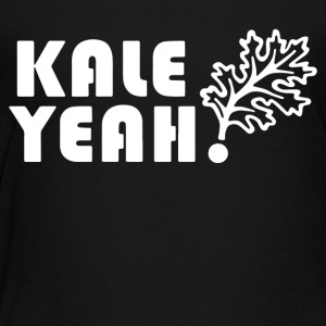 Kale Yeah - Toddler Premium T-Shirt