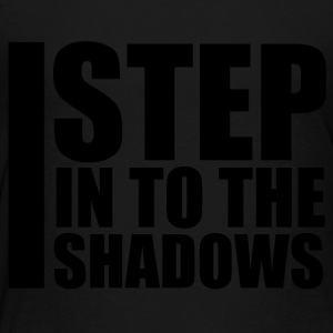 I Step Into The Shadows - Toddler Premium T-Shirt