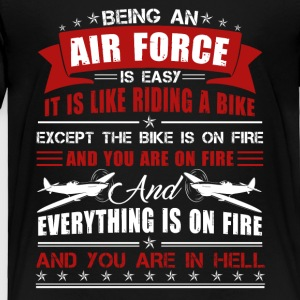 Being An Air Force Shirt - Toddler Premium T-Shirt