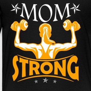 Gym Lover Mom Strong Shirt - Toddler Premium T-Shirt