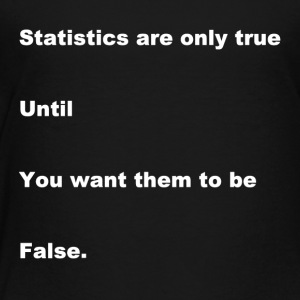 Statistical Truth - Toddler Premium T-Shirt