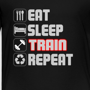 Eat Sleep Train Repeat T-Shirt - Toddler Premium T-Shirt