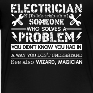 Electrician Solves Problem Shirt - Toddler Premium T-Shirt