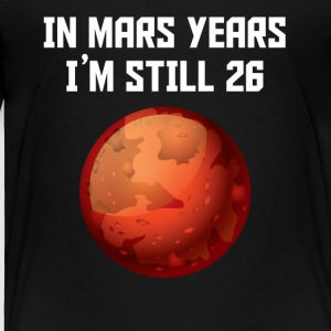 In Mars Years I'm Still 26 50th Birthday - Toddler Premium T-Shirt