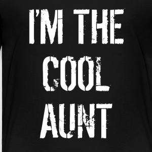 I'm The Cool Aunt - Toddler Premium T-Shirt