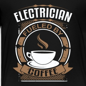 Electrician Fueled By Coffee - Toddler Premium T-Shirt