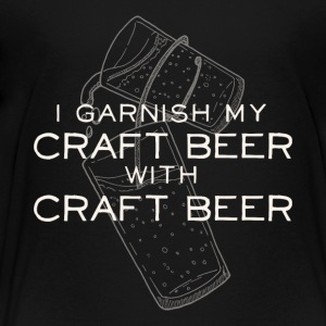I Garnish my Craft Beer with Craft Beer - Toddler Premium T-Shirt