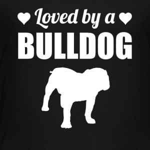 Loved By A Bulldog - Toddler Premium T-Shirt