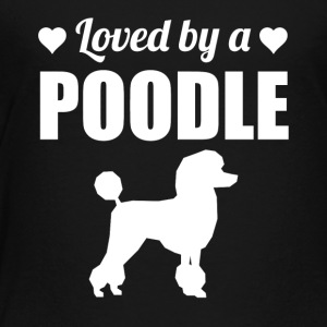 Loved By A Poodle - Toddler Premium T-Shirt