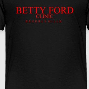 Betty Ford Clinic - Toddler Premium T-Shirt
