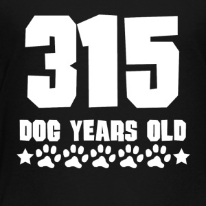 315 Dog Years Old Funny 45th Birthday - Toddler Premium T-Shirt