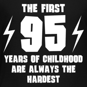 The First 95 Years Of Childhood - Toddler Premium T-Shirt