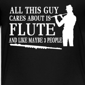 All this guy cares about Flute Shirt - Toddler Premium T-Shirt