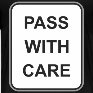 Road_sign_Pass_with_care - Toddler Premium T-Shirt