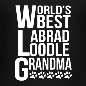 World's Best Labradoodle Grandma - Toddler Premium T-Shirt