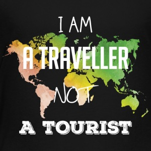 I am a traveller not a tourist - Toddler Premium T-Shirt
