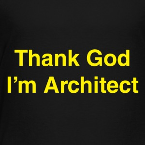 Thank-God-Im-Architect - Toddler Premium T-Shirt