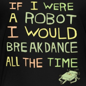 Breakdance - Toddler Premium T-Shirt