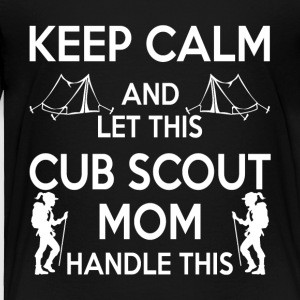 Let This Cub Scout Mom Handle This T Shirt - Toddler Premium T-Shirt