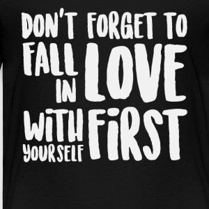 Don't forget to fall in love shirt - Toddler Premium T-Shirt