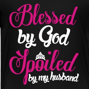 Blessed By God Spoiled By Husband Shirt - Toddler Premium T-Shirt