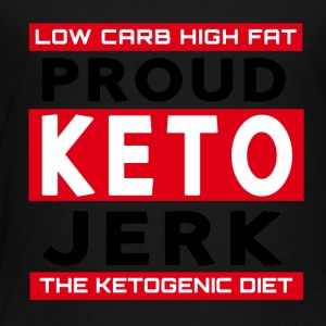 Low Carb High Fat Proud Keto Jerk Ketogenic Diet - Toddler Premium T-Shirt