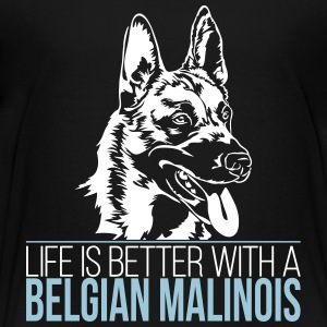 LIFE IS BETTER WITH A BELGIAN MALINOIS - Toddler Premium T-Shirt