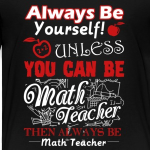 T Shirt For Math Teacher - Toddler Premium T-Shirt