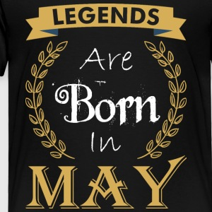Legend Are Born In May - Toddler Premium T-Shirt