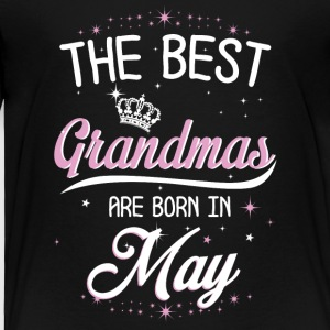 The best grandmas are born in May - Toddler Premium T-Shirt