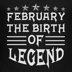 February The Birth of Legend - Toddler Premium T-Shirt
