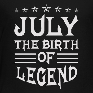 July The Birth of Legend - Toddler Premium T-Shirt