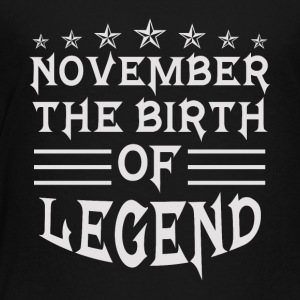 November The Birth of Legend - Toddler Premium T-Shirt