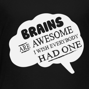Brains are Awesome - Toddler Premium T-Shirt