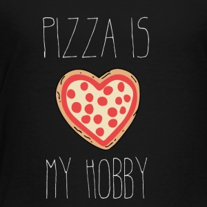 Pizza is my Hobby - Toddler Premium T-Shirt