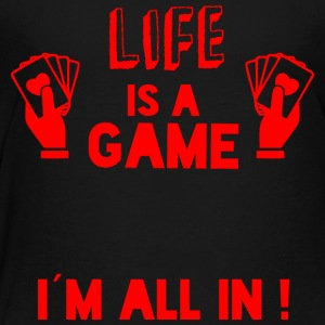 LIFE IS A GAME - IAM ALL IN red - Toddler Premium T-Shirt