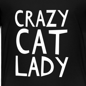 Crazy Cat Lady - I love cats! - Toddler Premium T-Shirt