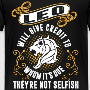 Leo Will Give Credit To Whom Its Due Theyre Not Se - Toddler Premium T-Shirt