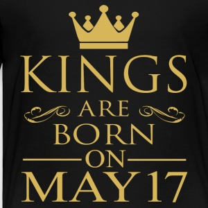Kings are born on May 17 - Toddler Premium T-Shirt
